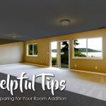 Helpful Tips on Preparing for Your Room Addition