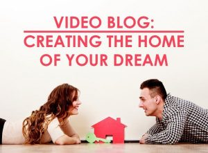 creating the home of your dream in ca