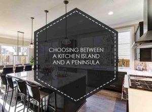 choosing between a kitchen island and a peninsula