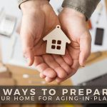 4 Ways to Prepare Your Home for Aging-In- Place