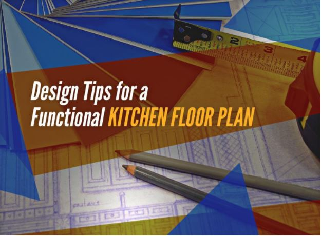 design tips for a functional kitchen floor plan